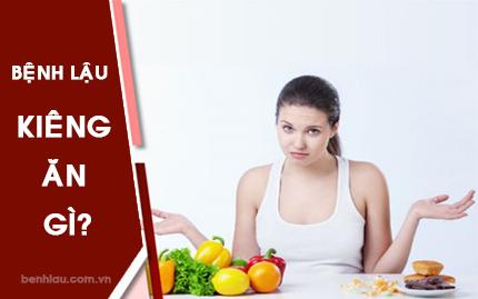 Bị bệnh lậu kiêng ăn gì?